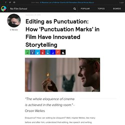 Editing as Punctuation: How 'Punctuation Marks' in Film Have Innovated Storytelling