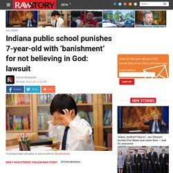 Indiana public school punishes 7-year-old with 'banishment' for not believing in God: lawsuit