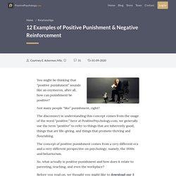 (Positive Punishment and Negative reinforcement examples) 12 Examples of Positive Punishment & Negative Reinforcement
