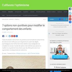 7 options non-punitives pour modifier le comportement des enfants - Cultivons l'optimisme