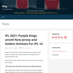 IPL 2021: Punjab Kings unveil New Jersey and Golden Helmets For IPL 14