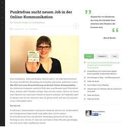 sucht neuen Job in der Online-Kommunikation