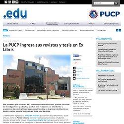 La PUCP ingresa sus revistas y tesis en Ex Libris - Académicas