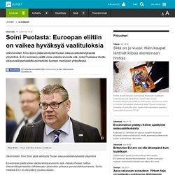 Soini Puolasta: Euroopan eliitiin on vaikea hyväksyä vaalituloksia