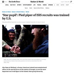 'Star pupil': Pied piper of ISIS recruits was trained by U.S.