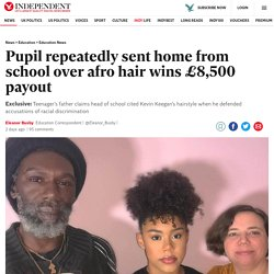 Pupil repeatedly sent home from school over afro hair wins £8,500 payout