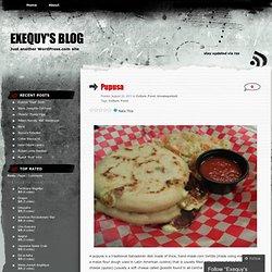 Pupusa & Exequy's Blog