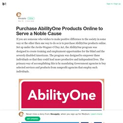 Purchase AbilityOne Products Online to Serve a Noble Cause
