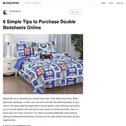 6 Simple Tips to Purchase Double Bedsheets Online