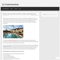 Why to Purchase Dream Home in Idaho and Its Benefits – L2 Construction