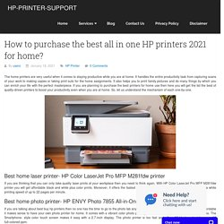 How to purchase the best all in one HP printers 2021 for home?