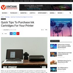 Quick Tips To Purchase Ink Cartridges For Your Printer