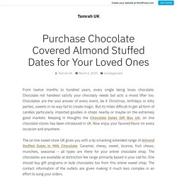 Purchase Chocolate Covered Almond Stuffed Dates for Your Loved Ones