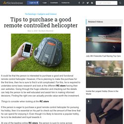 Tips to purchase a good remote controlled helicopter