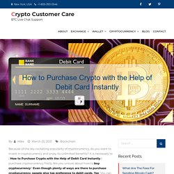 How to Purchase Crypto with the Help of Debit Card Instantly