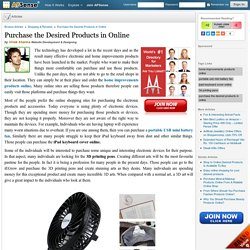 Purchase the Desired Products in Online by Vivek Sharma