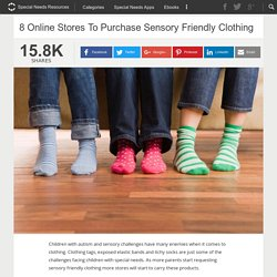 8 Online Stores To Purchase Sensory Friendly Clothing - Friendship Circle - Special Needs Blog