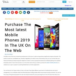 Purchase the most latest mobile phones 2019 in the uk on the web
