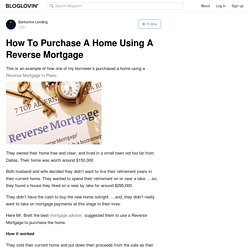 How To Purchase A Home Using A Reverse Mortgage?