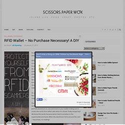 RFID Wallet – No Purchase Necessary! A DIY