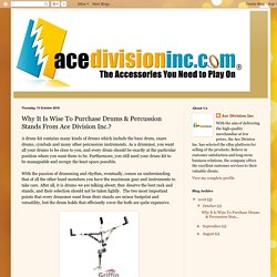 Ace Divison Inc: Why It Is Wise To Purchase Drums & Percussion Stands From Ace Division Inc.?