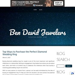 Top Ways to Purchase the Perfect Diamond Wedding Ring