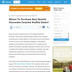 Where To Purchase Best Quality Chocolate Covered Stuffed Dates?