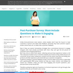 Post-Purchase Survey: Must-include Questions to Make it Engaging