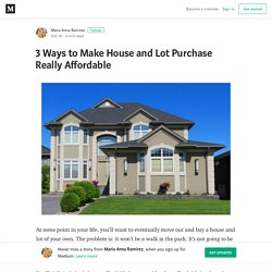 3 Ways to Make House and Lot Purchase Really Affordable