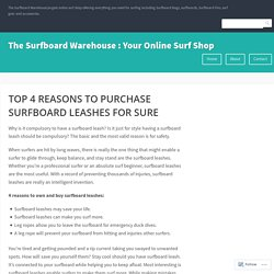 TOP 4 REASONS TO PURCHASE SURFBOARD LEASHES FOR SURE – The Surfboard Warehouse : Your Online Surf Shop
