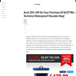 Avail 25% Off On Your Purchase Of ELETTRA–Technical Waterproof Shoulder Bag!