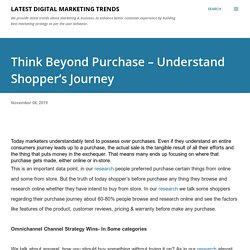 Think Beyond Purchase – Understand Shopper's Journey