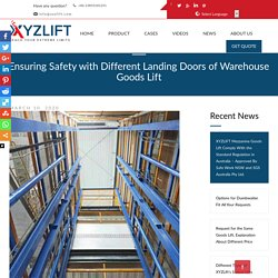 Ensuring Safety with Different Landing Doors of Warehouse Goods Lift