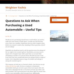 Questions to Ask When Purchasing a Used Automobile - Useful Tips