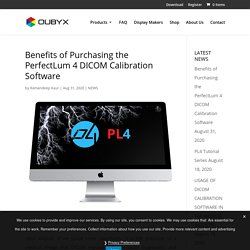 Benefits of Purchasing the PerfectLum 4 DICOM Calibration Software