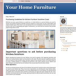 Your Home Furniture: Purchasing Guidelines for Kitchen Furniture Sunshine Coast