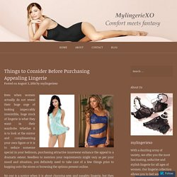 Things to Consider Before Purchasing Appealing Lingerie – MyLingerieXO
