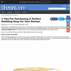 4 Tips Help in Selection of Wedding Rings For Your Love One