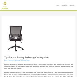 Tips for purchasing the best gathering table