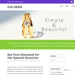 Get Pure Diamond For Her Special Occasion – EVA Gems