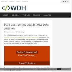 Pure CSS Tooltips with HTML5 Data Attribute