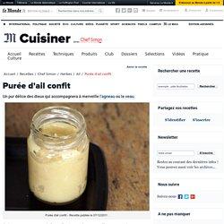 Purée d'ail confit et crème d'ail - Recette de purée d'ail confit et crème d'ail par Chef Simon