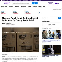 3/27/20: Trump denies tariff relief for shipments of Purell Hand Sanitizer
