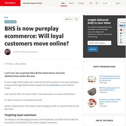 BHS is now pureplay ecommerce: Will loyal customers move online?