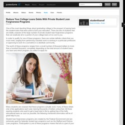 Reduce Your College Loans Debts With Private Student Loan Forgiveness Programs