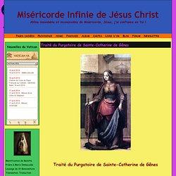 Traité du Purgatoire de Sainte-Catherine de Gênes - Miséricorde Infinie de Jésus Christ
