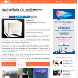 Aube, le purificateur d'air sans filtre connecté