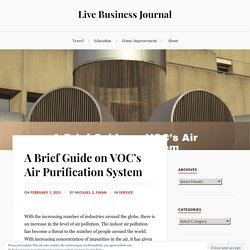 A Brief Guide on VOC's Air Purification System – Live Business Journal