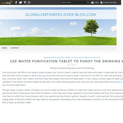Use water purification tablet to purify the drinking water