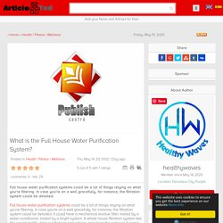 What is the Full House Water Purification System? Article